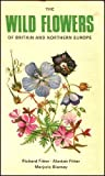 Wild Flowers of Britain and Northern Europe (0002112787) by Fitter, R. S. R.