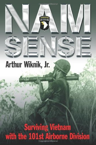 Image of NAM SENSE: Surviving Vietnam with the 101st Airborne Division