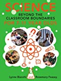 img - for Science and Technology beyond the Classroom Boundaries for 7-11 year olds book / textbook / text book