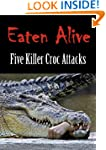 EATEN ALIVE: Five Killer Croc Attacks