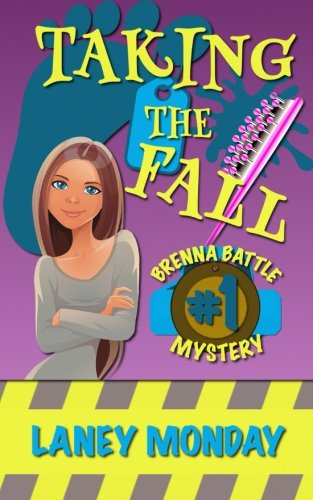 Taking the Fall: A Cozy Mystery: Volume 1 (Brenna Battle Mysteries)