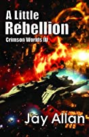 A Little Rebellion (Crimson Worlds Book 3) (English Edition)