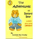The Adventures of Baylard Bear - a story about being DIFFERENT