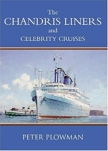 chandris-liners-and-celebrity-cruises-by-peter-plowman-2006-08-01