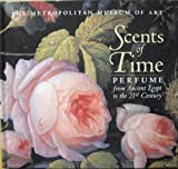 img - for Scents of Time: Perfume from Ancient Egypt to the 21st Century book / textbook / text book
