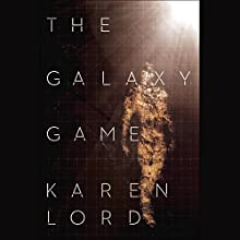 The Galaxy Game (       UNABRIDGED) by Karen Lord Narrated by Robin Miles