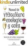Manual de viticultura, enolog�a y cata