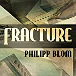 Fracture: Life and Culture in the West, 1918-1938 | Philipp Blom