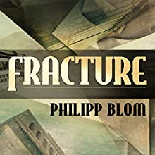 Fracture: Life and Culture in the West, 1918-1938 (       UNABRIDGED) by Philipp Blom Narrated by Ralph Lister