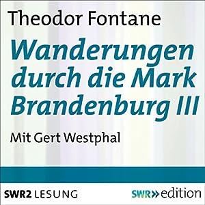 Wanderungen durch die Mark Brandenburg III Hörbuch