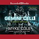 Gemini Cell: A Shadow Ops Novel Audiobook by Myke Cole Narrated by Korey Jackson