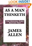 As A Man Thinketh: The Original First Edition Text