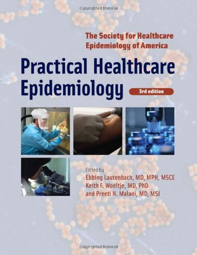 Practical Healthcare Epidemiology: Third Edition