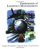 Fundamentals of Logistics Management (Irwin/McGraw-Hill Series in Marketing) (0256141177) by Lambert, Douglas