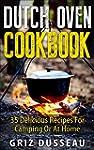Dutch Oven Cookbook: 35 Delicious Rec...