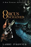 Orcus Unchained (Spirit Winds Quartet Book 3)
