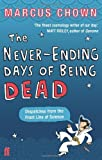 THE NEVER-ENDING DAYS OF BEING DEAD (0571220568) by MARCUS CHOWN