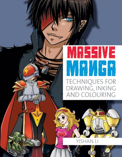 Massive Manga: Techniques for Drawing, Inking and Colouring