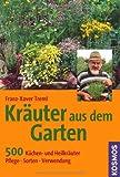 Kräuter aus dem Garten: 500 Küchen- und Heilkräuter, Pflege, Sorten, Verwendung