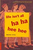 Life Isn&#39;t All Ha Ha Hee Hee