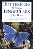 img - for Butterflies through Binoculars: The West A Field Guide to the Butterflies of Western North America (Glassberg Field Guide Series) book / textbook / text book