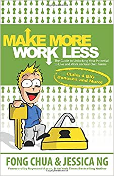 Make More, Work Less: The Guide To Unlocking Your Potential To Live And Work On Your Own Terms