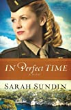 By Sarah Sundin In Perfect Time: A Novel (Wings of the Nightingale)