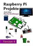 Raspberry Pi - Projekte: Raspberry Pi als HTPC, Retro-Spielkonsole und f�r Elektronikprojekte nutzen