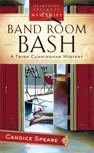 Band Room Bash: Trish Cunningham Mystery Series #2 (Heartsong Presents Mysteries #14), Candice Speare