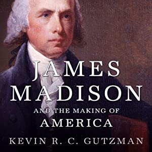 James Madison and the Making of America Audiobook