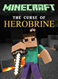 Minecraft: The Curse of Herobrine (Minecraft books)