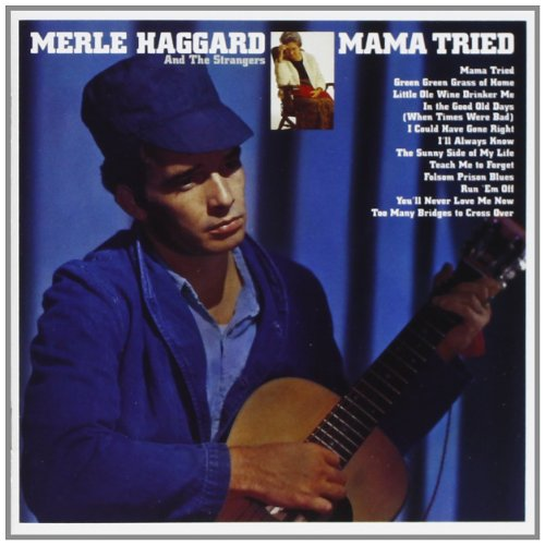 MERLE HAGGARD - Mama Tried pride In What I Am - Zortam Music