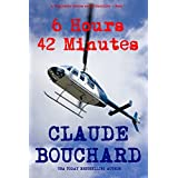 6 Hours 42 Minutes: A Vigilante Series crime thriller ~ Claude Bouchard