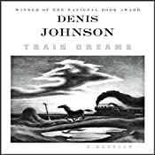 Train Dreams: A Novella | [Denis Johnson]