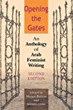 img - for Opening the Gates, Second Edition: An Anthology of Arab Feminist Writing book / textbook / text book