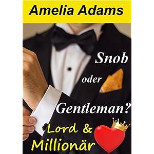 Snob oder Gentleman?: Lord & Millionär
