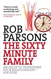 img - for The Sixty Minute Family: An Hour to Transform Your Relationships for Ever book / textbook / text book