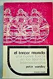 El tercer mundo una nueva fuerza en los asuntos internacionales (9682300053) by Worsley, Peter