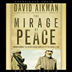 The Mirage of Peace | David Aikman