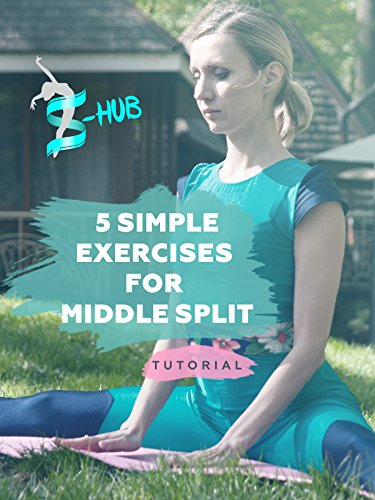 5 simple exercises for middle split