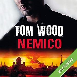 Nemico | Livre audio Auteur(s) : Tom Wood Narrateur(s) : Riccardo Forte