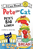 Pete the Cat: Pete's Big Lunch (My First I Can Read)