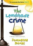 The Lemonade Crime (The Lemonade War Series)