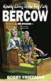 Bercow: MR and Mrs Speaker and the Fall and Rise of the Tory Party. Bobby Friedman