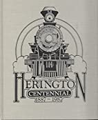 Herington Centennial 1887-1987 by Karen…