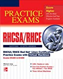 RHCSA/RHCE Red Hat Linux Certification Practice Exams with Virtual Machines (Exams EX200 &amp; EX300)