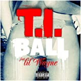 Ball (feat. Lil Wayne) [Explicit]