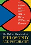 img - for The Oxford Handbook of Philosophy and Psychiatry (Oxford Handbooks in Philosophy;International Perspectives in Philosophy & Psychiatry) book / textbook / text book