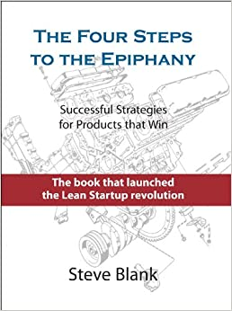 The Four Steps To The Epiphany The book offers the practical and proven four-step Customer Development process for search and offers insight into what makes some startups successful and leaves others selling off their furniture. Rather than blindly execute a plan, The Four Steps helps