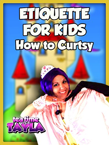 How to Curtsy, Etiquette for Kids on Tea Time with Tayla